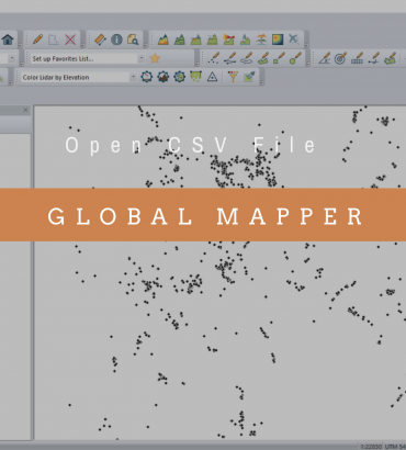 How to open CSV File on Global Mapper 18.0