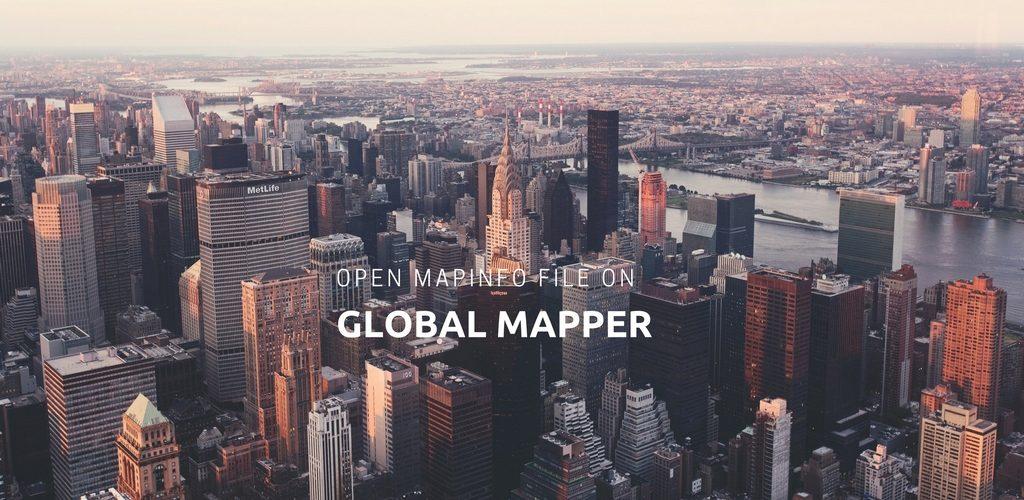Open Mapinfo on global mapper