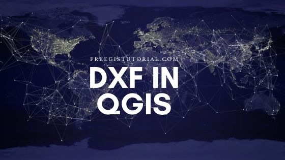 dxf in qgis